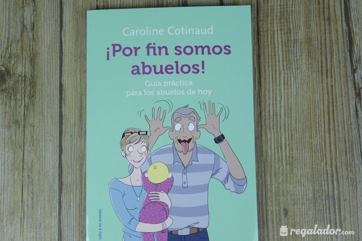 «¡Por fin somos abuelos!»: la guía práctica para los abuelos de hoy