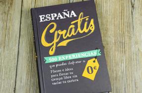 Libro 'España gratis - 500 experiencias que puedes disfrutar a 0€'