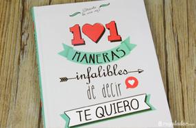 Libro: 101 Maneras infalibles de decir te quiero