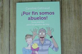 '¡Por fin somos abuelos!': la guía práctica para los abuelos de hoy