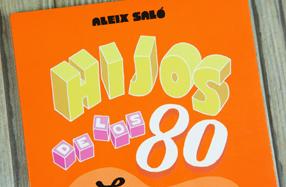 """""""Hijos de los 80"""": El libro de la generación burbuja"""