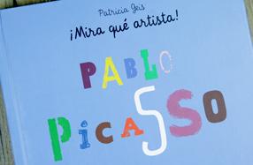 """""""¡Mira qué artista!"""" Pablo Picasso: el mejor libro infantil de 2014"""