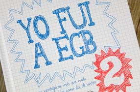 """""""Yo fui a EGB"""" 1, 2, 3 y 4: el best-seller para los más nostálgicos"""