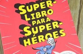 El superlibro para superhéroes
