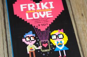 Friki Love: el libro definitivo para ligar