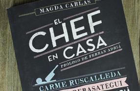 """""""El chef en casa"""": las recetas secretas de los grandes chefs"""