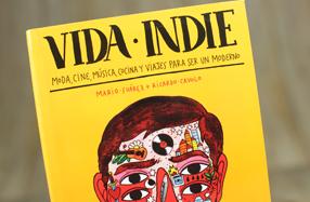 """""""Vida Indie"""": Moda, cine, música, cocina y viajes para ser un moderno"""