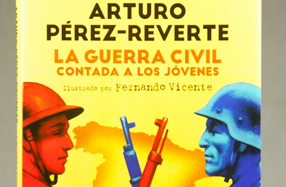 """""""La Guerra Civil contada a los jóvenes"""" de Arturo Pérez-Reverte"""