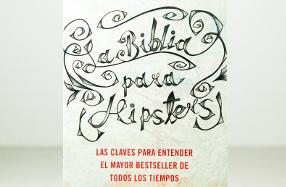 """""""La Biblia para hipsters"""": un análisis actual de la Biblia"""