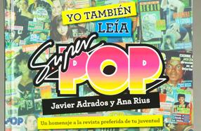 """""""Yo también leía Super Pop"""": el libro para nostálgicas"""