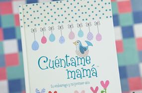 """Libro """"Cuéntame mamá: tu embarazo y mi primer año"""""""