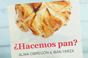 """""""¿Hacemos pan?"""": un libro de Alma Obregón e Ibán Yarza"""