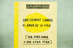 """""""Uno siempre cambia al amor de su vida"""": un libro para el desamor"""