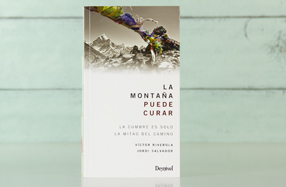 'La montaña puede curar: la cumbre es sólo la mitad del camino'