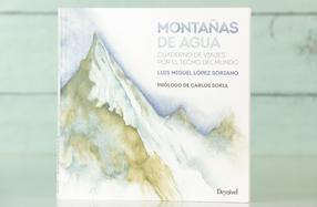 Montañas de Agua. Cuaderno de Viajes por el techo del mundo