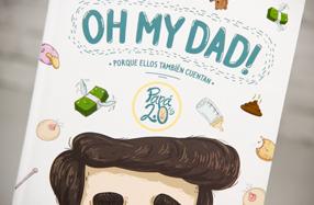 """""""Oh my dad! Papá 2.0"""": el libro para padres novatos"""