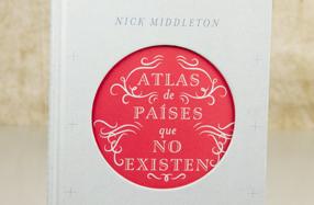 """""""Atlas de países que no existen"""" de Nick Middleton"""
