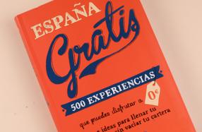 """""""España gratis - 500 experiencias para disfrutar a 0€"""""""