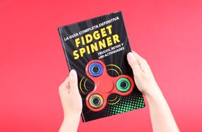 Fidget Spinners. La guía completa definitiva