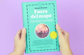 Fuera del mapa: Un libro sobre lugares inexplorados