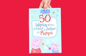 50 ideas para crear y jugar con Peppa Pig