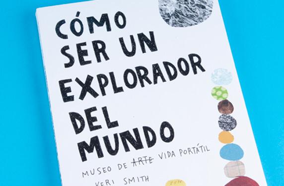 """Libro """"Cómo ser un explorador del mundo"""""""