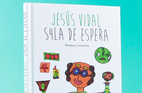 """""""S4LA DE ESPERA"""" Poemas y vivencias de Jesús Vidal"""