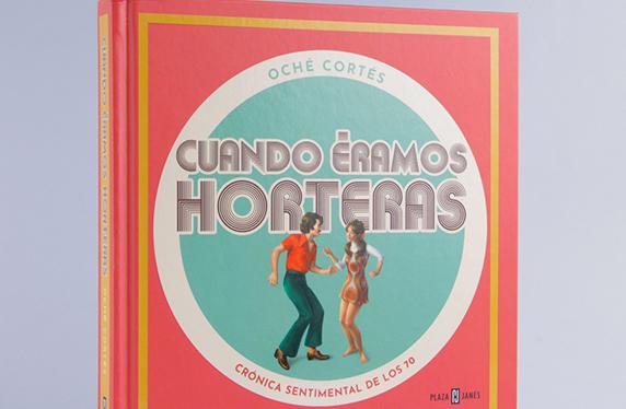 """""""Cuando éramos horteras"""" un libro con mucho color"""