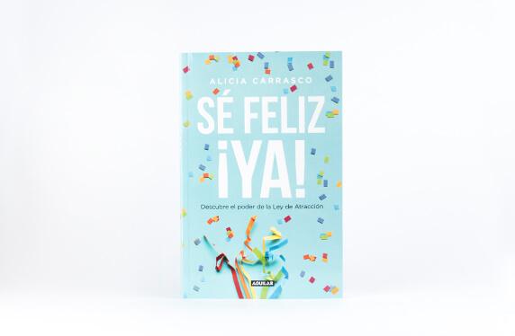 """Libro """"Sé feliz ¡ya!"""""""