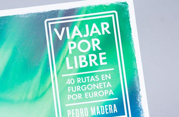 """Viajar por libre: 40 rutas en furgoneta por Europa"""