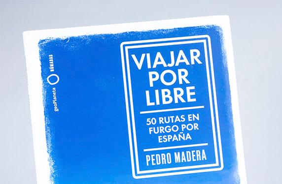"""""""Viajar por libre: 50 rutas en furgo por España"""""""
