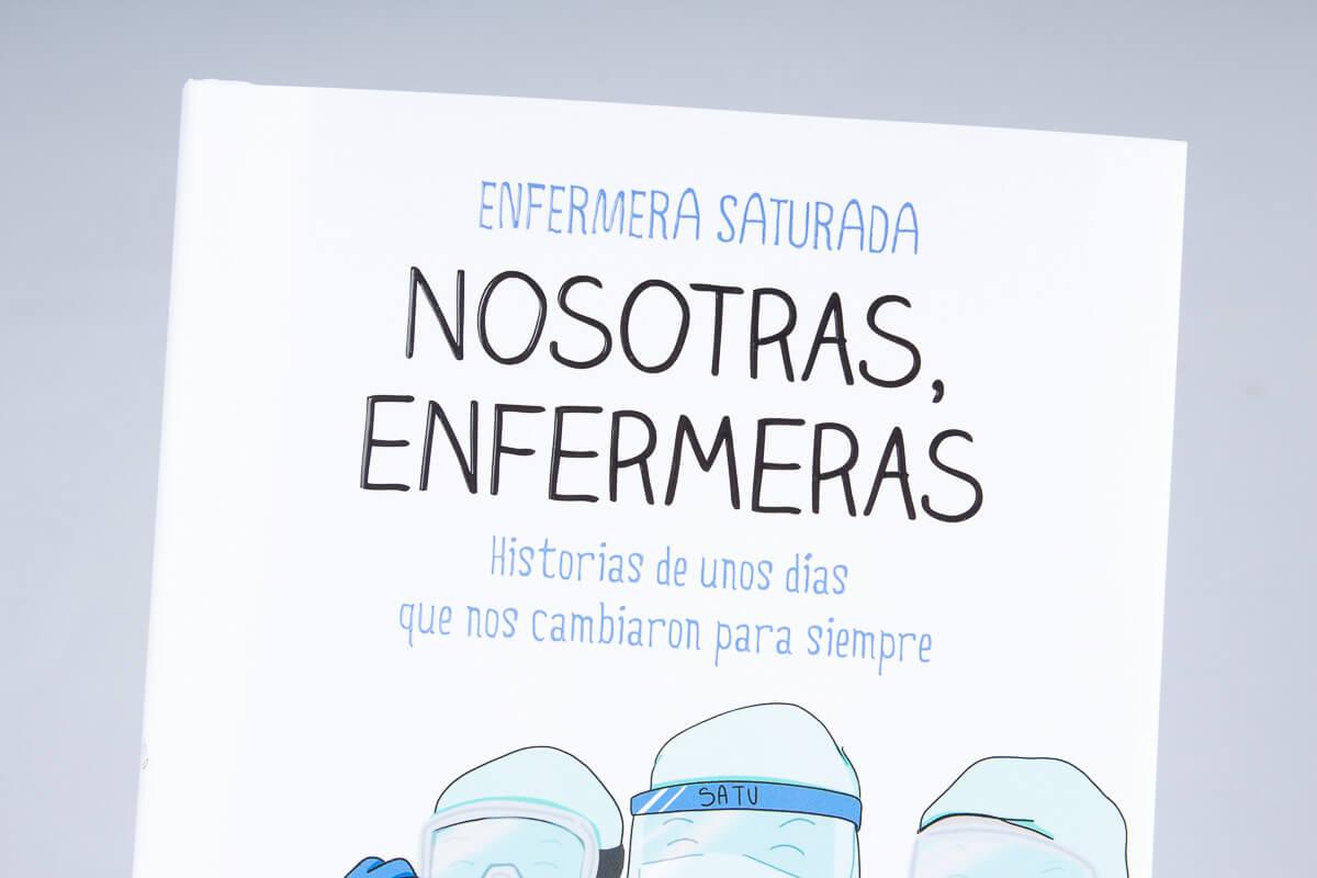 «Nosotras, enfermeras», sobre las heroínas del COVID